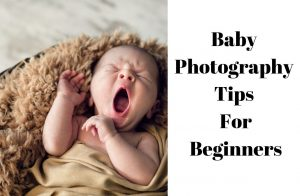 Baby-Photography-Tips-For-Beginners