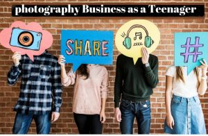 How-to-start-photography-business-as-a-Teenager