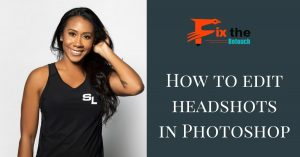 How to edit headshots in Photoshop