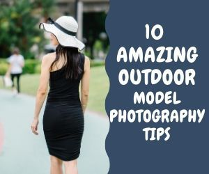 10 Amazing outdoor model photography tips