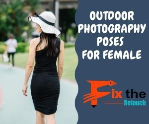 Outdoor photography poses for female