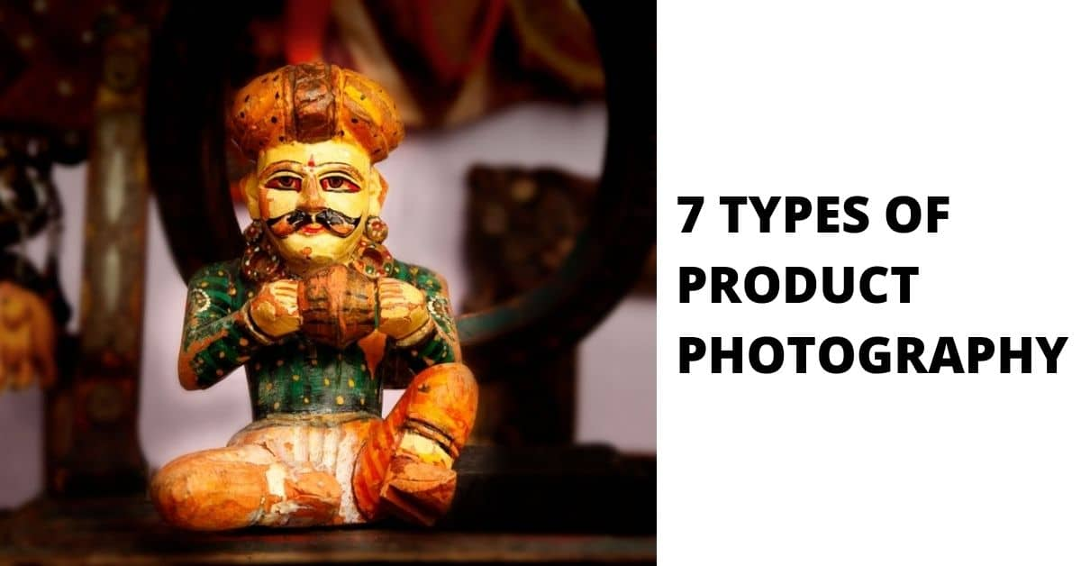 7 Types of product photography