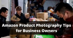 Amazon Product Photography Tips for Business Owners