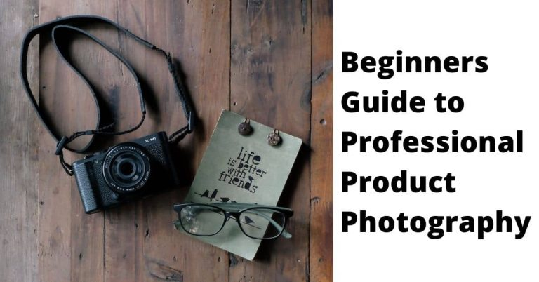 Beginners Guide to Professional Product Photography