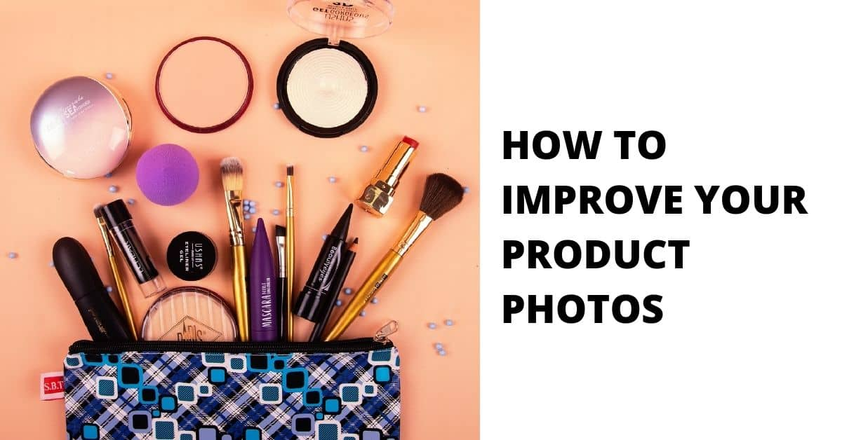 How to improve your product photos
