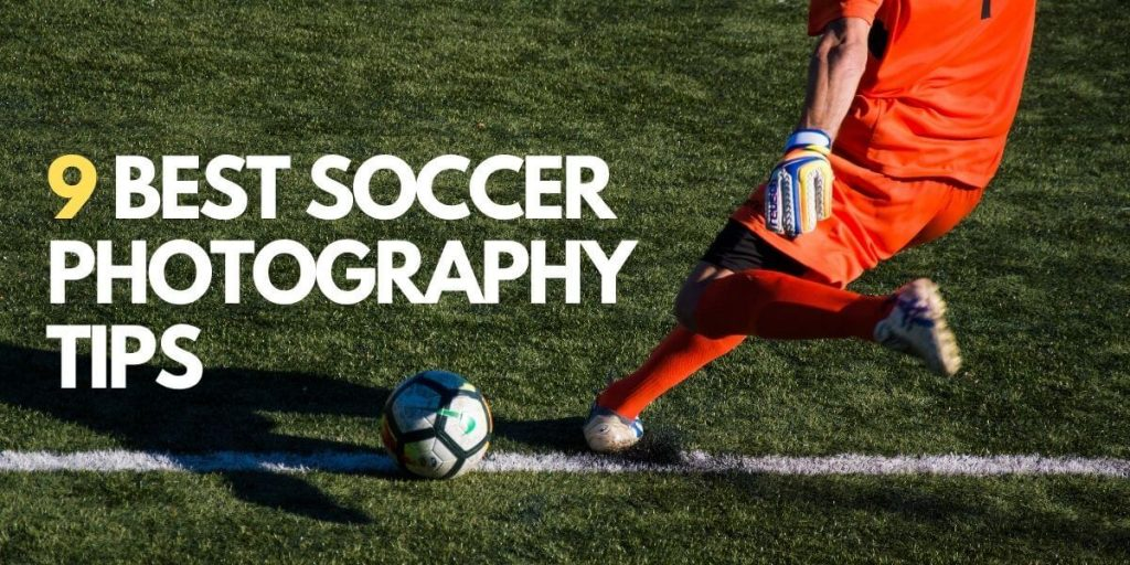 9 Must-Know Soccer Photography Tips | Sports Photography Tips