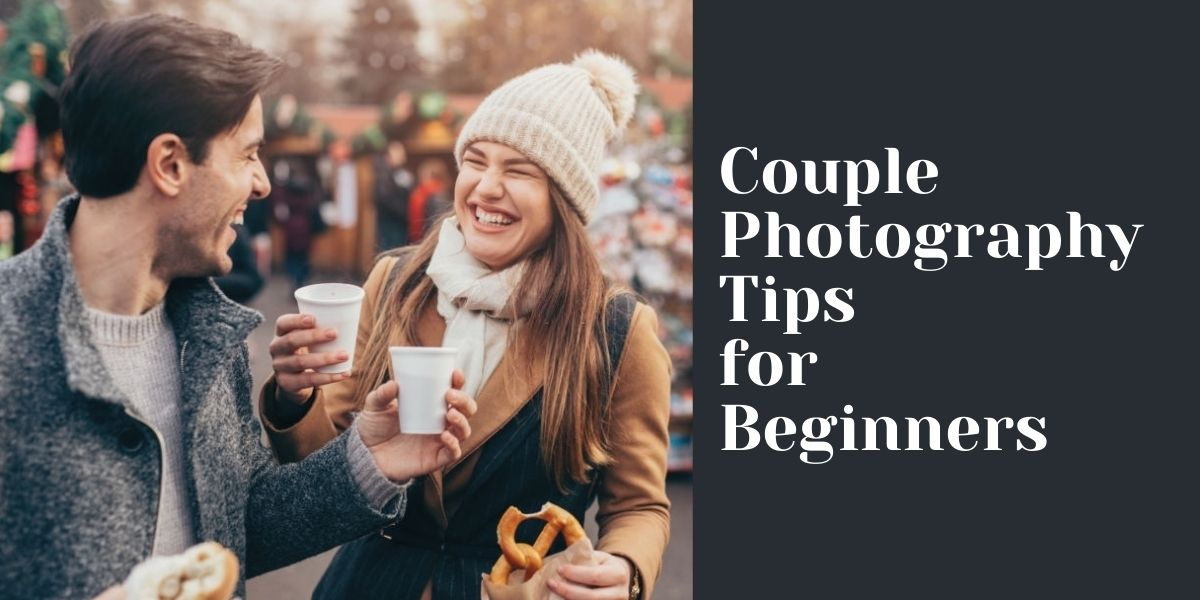 14 best couple photography tips for beginners