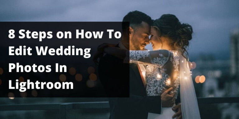 8 Steps on How to Edit Wedding Photos in Lightroom