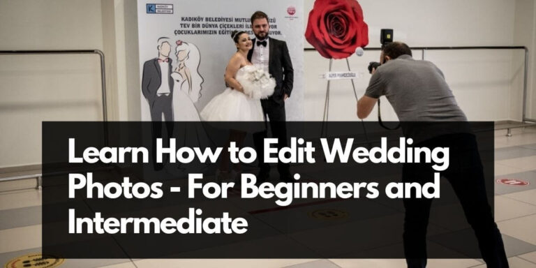 Useful Tips for Editing Wedding Photos | Wedding Photo Editing