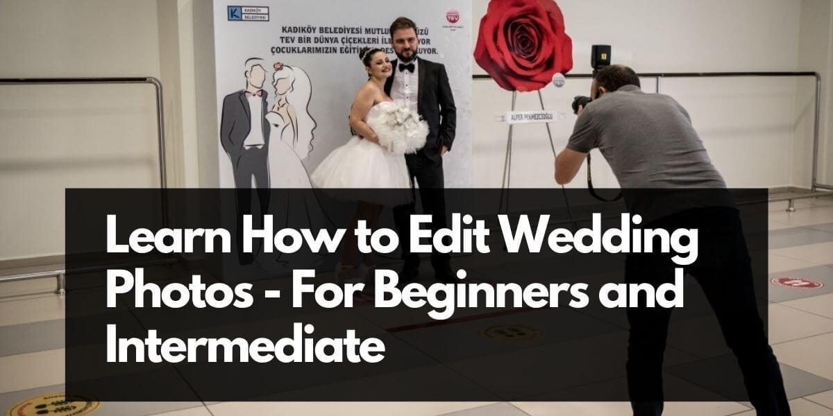 Useful Tips for Editing Wedding Photos   Wedding Photo Editing