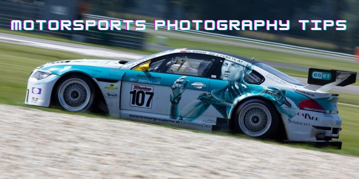 Motorsports photography tips - How to shoot motorsports