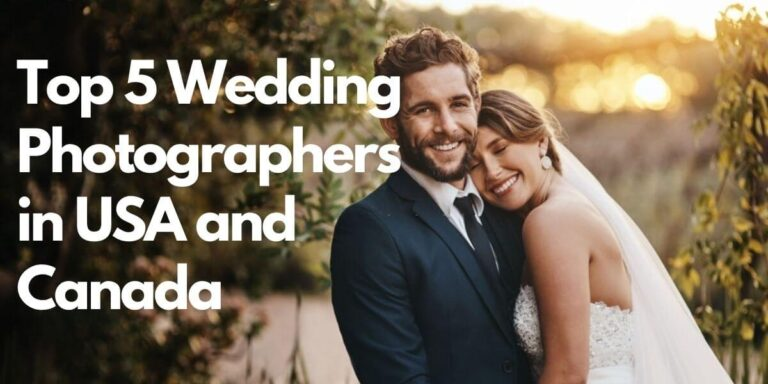 Top 5 Wedding Photographers in USA and Canada