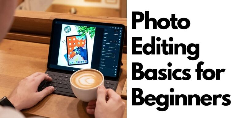 Photo Editing Basics for Beginners