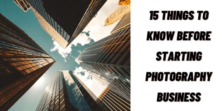 15 things to know before starting photography business